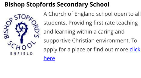 Bishop Stopfords Secondary School  A Church of England school open to all students. Providing first rate teaching and learning within a caring and supportive Christian environment. To apply for a place or find out more click here